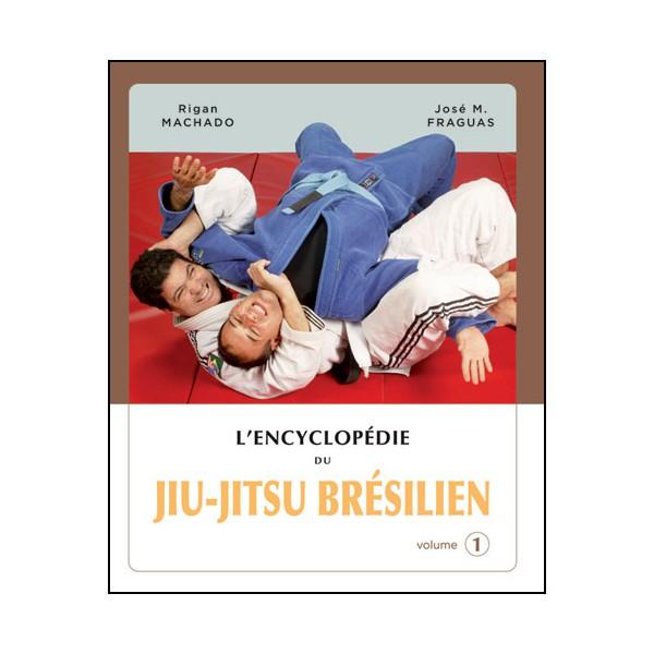 L'Encyclopédie du Jiu-Jitsu Brésilien vol.1 - Machado & Fraguas