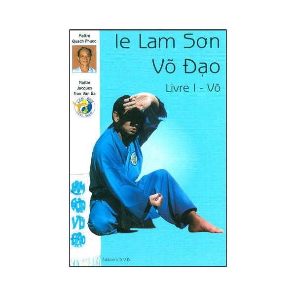 Le Lam Son Vo Dao Vol.1 - Quach Phuoc & Tran Van Ba