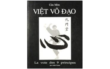 Viet Vo Dao, la voie des 9 principes - André Gazur