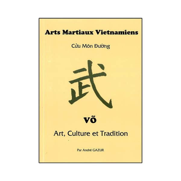 Vô, Arts Martiaux Viet. Cuu Mon, Art culture et tradition - A. Gazur