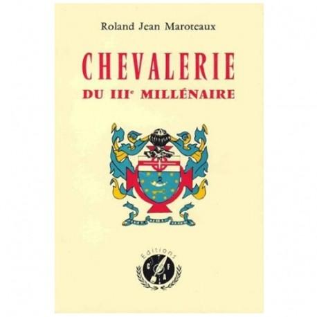 Chevalerie du IIIème millénaire - Roland Jean Maroteaux
