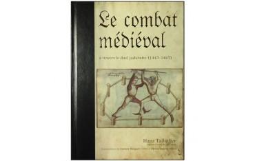 Le combat médiéval, à travers le duel judiciaire (1443-1467) - Hans Talhoffer, Gustave Hergsell & Olivier Gaurin