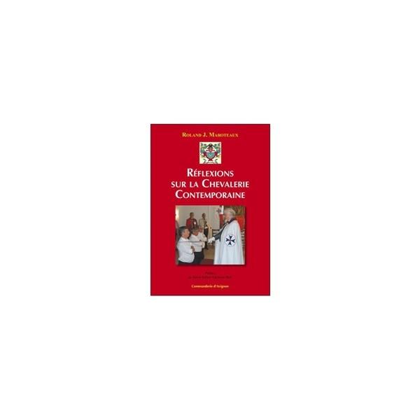 Réflexions sur la Chevalerie Contemporaine - Roland J Maroteaux