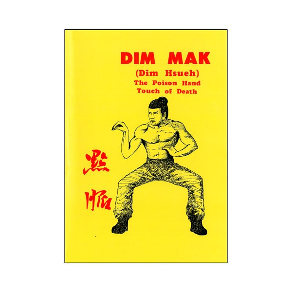 Dim Mak, The Poison Hand touch of Death - (anglais)