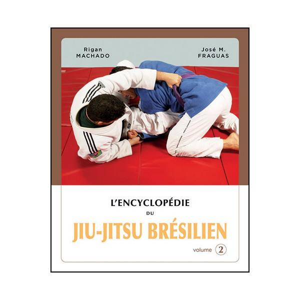 L'Encyclopédie du Jiu-Jitsu Brésilien vol.2 - Machado & Fraguas