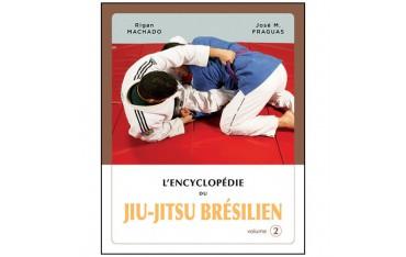 L'Encyclopédie du Jiu-Jitsu brésilien volume 2 - Rigan Machado & José M. Fraguas