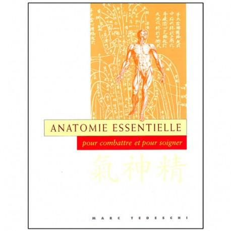 Anatomie essentielle, pour combattre et pour soigner - M. Tedeschi