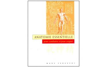 Anatomie essentielle, pour combattre et pour soigner - Marc Tedeschi