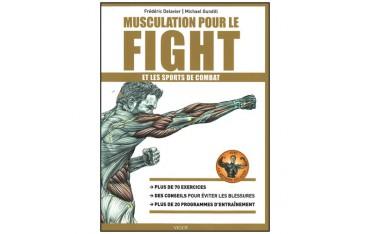 Musculation pour le Fight et les sports de combat  - Frédéric Delavier & Michael Gundill