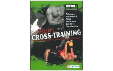 100 % Cross-Training, guide des mouvements, planification, méthodologie - Christophe Pourcelot