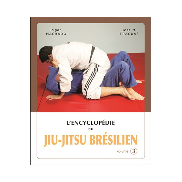 L'Encyclopédie du Jiu-Jitsu Brésilien vol.3 - Machado & Fraguas