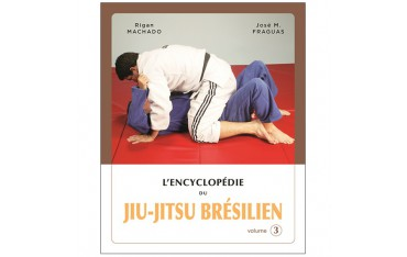 L'Encyclopédie du Jiu-Jitsu Brésilien volume 3 - Rigan Machado & José M. Fraguas
