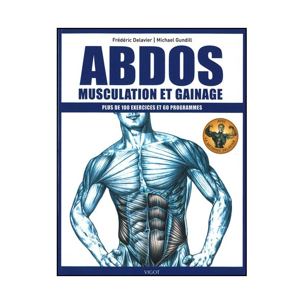 Abdos Musculation & Gainage (+ de100 ex & 60 prog) - Delavier/Gundill