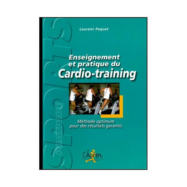 Enseignement et pratique du Cardio-training - Laurent Paquet