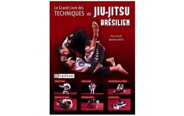 Le grand livre des techniques de Jiu-Jitsu brésilien, méthodologie d'entraînement - Pierre Pilat & Stéphane Weiss
