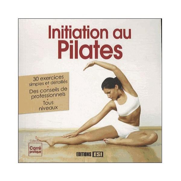 Initiation au Pilates - J. Vercoutère, S. Godard & I. Sarnavska