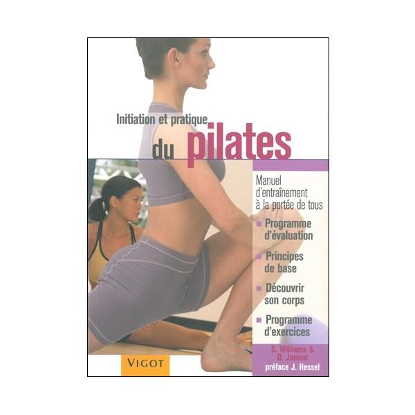 Initiation et pratique du Pilates - S.Williams & J.Hessel