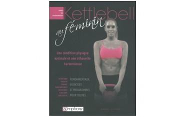 Kettlebell au féminin, une condition physique optimale et une silouhette harmonieuse - Daniel Van Craenenbroeck