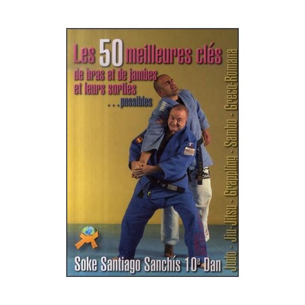 Les 50 meilleures clés de bras/jambes & leurs sorties - Sanchis