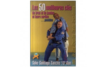 Les 50 meilleures clés de bras et de jambes et leurs sorties ... possibles - Soke Santiago Sanchis