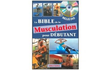 La bible de la musculation pour débutant (dvd inclus) - Gilbert Bohbot