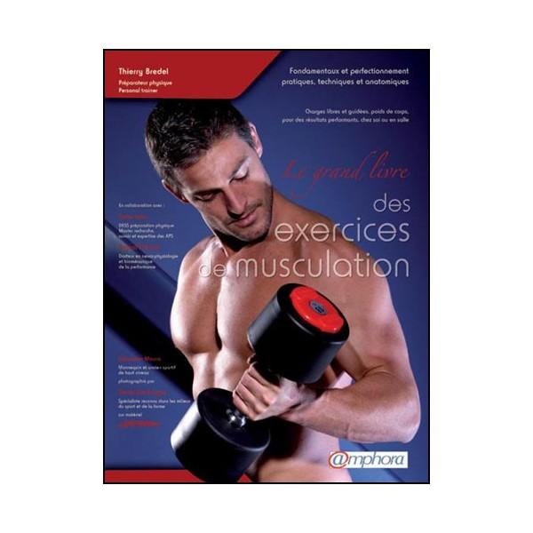 Le grand livre des exercices de Musculation - Bredel