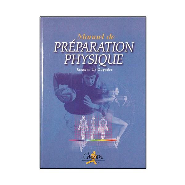 Manuel de préparation physique - Jacques Le Guyader