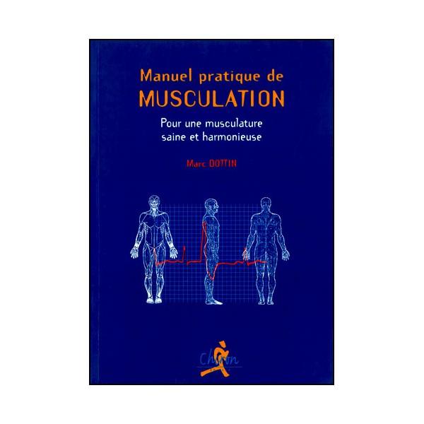 Manuel pratique de musculation - Marc Dottin