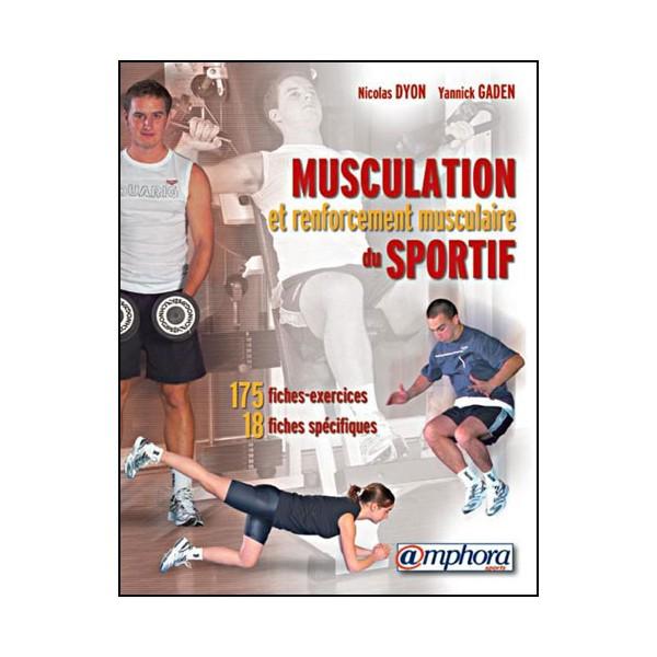 Musculation et renforcement musculaire du sportif - Gaden & Dyon