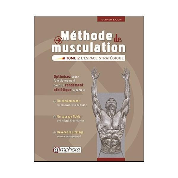 Méthode de musculation T2: l'espace stratégique -Olivier Lafay