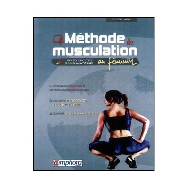 Méthode de musculation, 80 exercices au féminin - O. Lafay