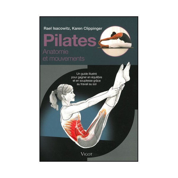 Pilates Anatomie et mouvement - Isacowitz & Clippinger
