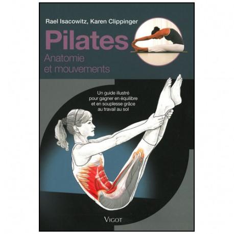 Pilates Anatomie et mouvement - Isacowitz & Clippinger