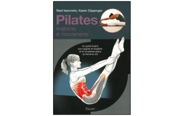 Pilates, Anatomie et mouvements - Rael Isacowitz & Karen Clippinger
