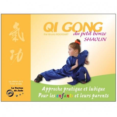 Qi Gong du petit bonze Shaolin - Bruno Rogissart