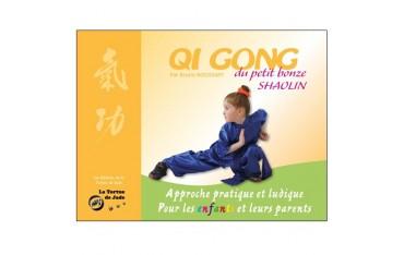 Qi Gong du petit bonze Shaolin, approche pratique et ludique pour les enfants et leurs parents - Bruno Rogissart