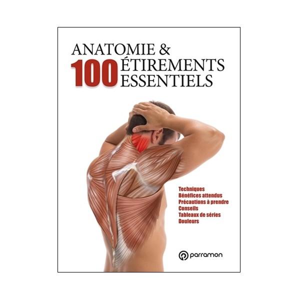 Anatomie & 100 étirements essentiels - Nathalie Renevier