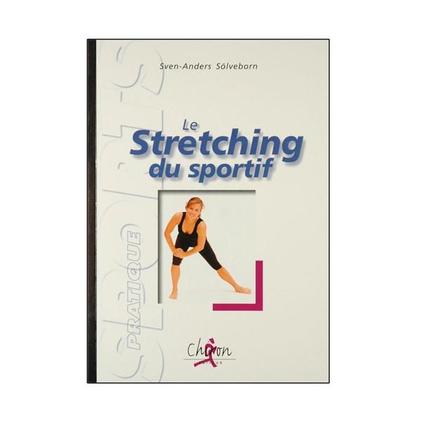 Le Stretching du sportif, pratique - Sven-Anders Sölveborn