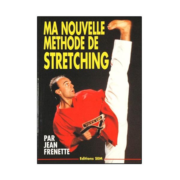 Ma nouvelle méthode de streching - Jean Frenette