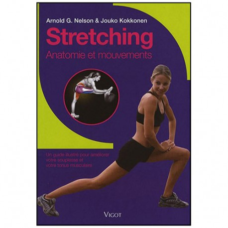 Stretching Anatomie et mouvements - Nelson & Kokkonen