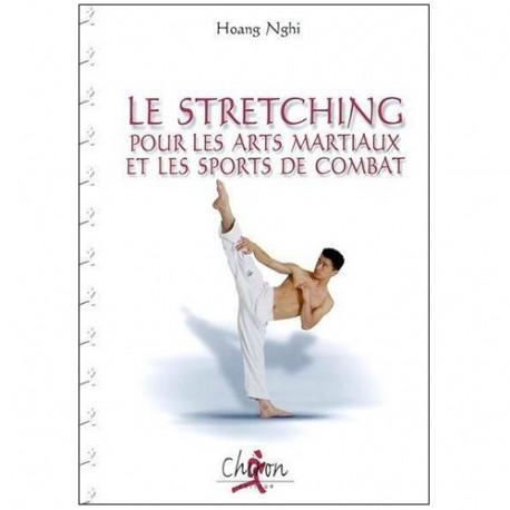 Stretching pour les Arts Martiaux & sports de combat - Hoang Nghi
