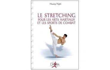 Stretching pour les Arts Martiaux et les sports de combat - Hoang Nghi