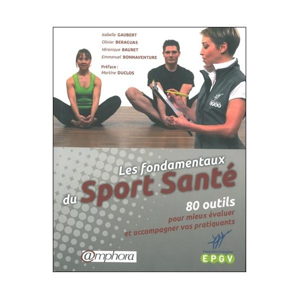 Les fondamentaux du Sport Santé- Gaubert,Beraguas,Bauret,Bonnaventure