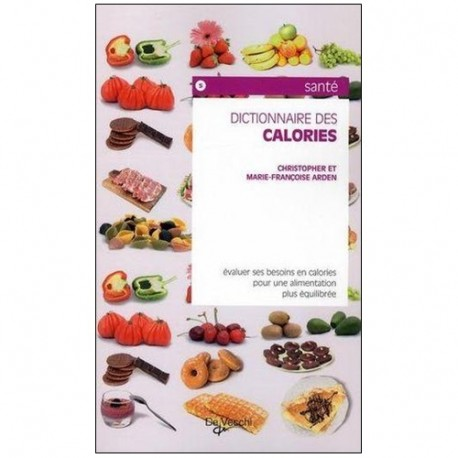 Dictionnaire des calories - Christopher & M-Françoise Arden