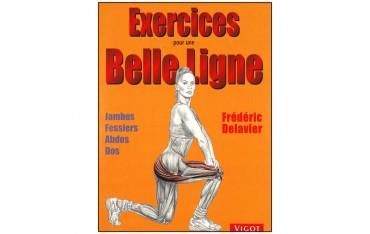 Exercices pour une belle ligne, jambes, fessiers, abdos, dos - Frédéric Delavier