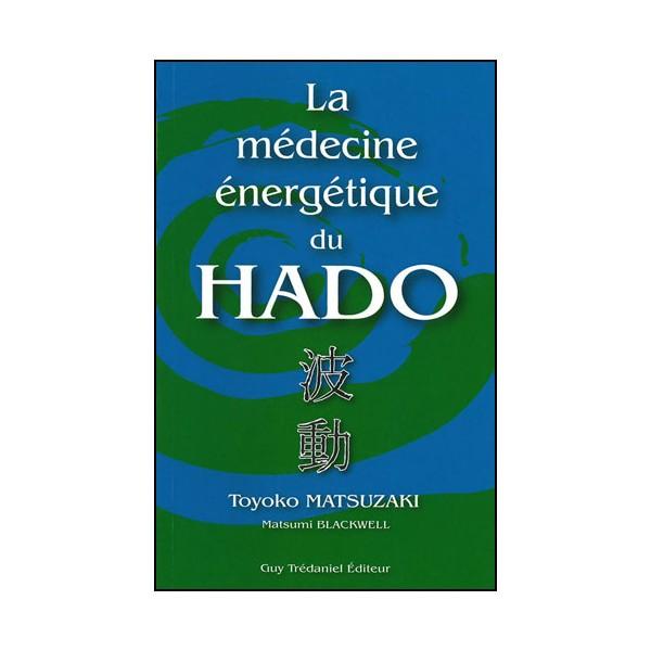 La médecine énergétique du Hado - Matsuzaki