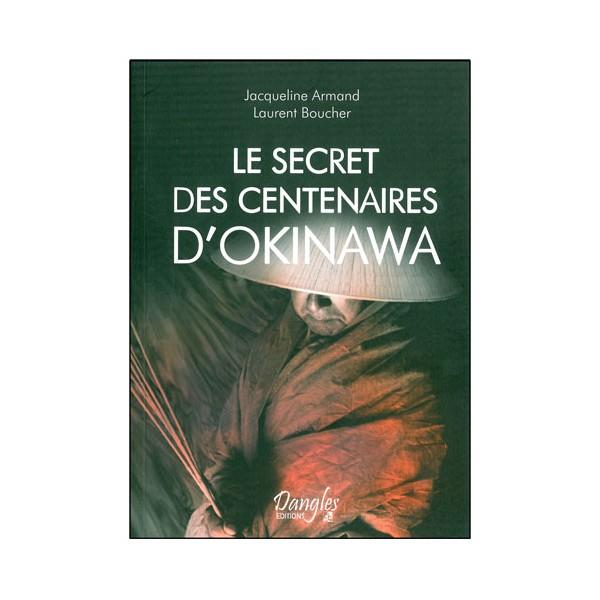 Le secret des centenaires d'Okinawa - J Armand & L Boucher