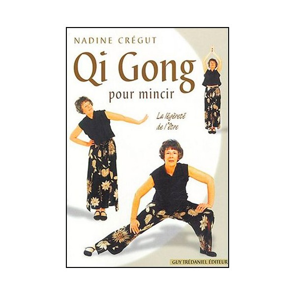 Qi Gong pour mincir - Nadine Crégut