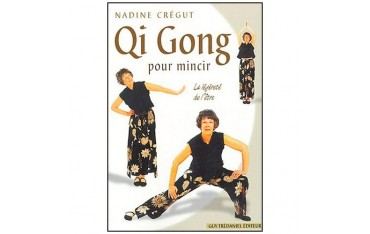 Qi Gong pour mincir, la légèreté de l'être - Nadine Crégut