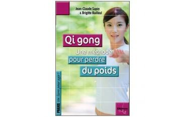 Qi Gong, une méthode pour perdre du poids - Jean-Claude Sapin & Brigitte Bailleul